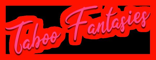 Taboo Fantasies Series