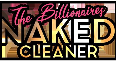 The Billionaire's Naked Cleaner
